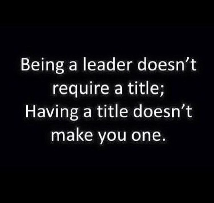 Leadership And Ethics Quotes: Being A Leader Doesn't Require A Title!