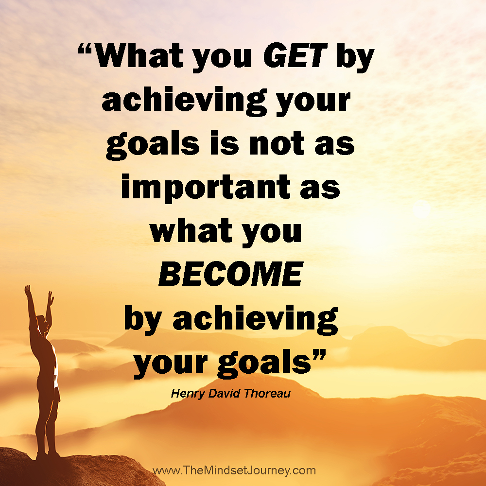 Achieving Goals Quotes: What You GET By Achieving Your Goals Is Not As Important